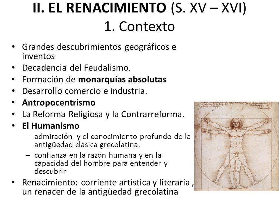 II. EL RENACIMIENTO (S. XV – XVI) 1. Contexto