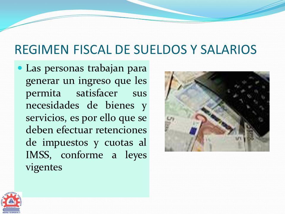 REGIMEN FISCAL DE SUELDOS Y SALARIOS