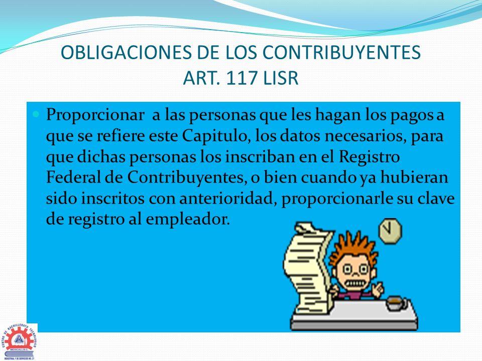 OBLIGACIONES DE LOS CONTRIBUYENTES ART. 117 LISR