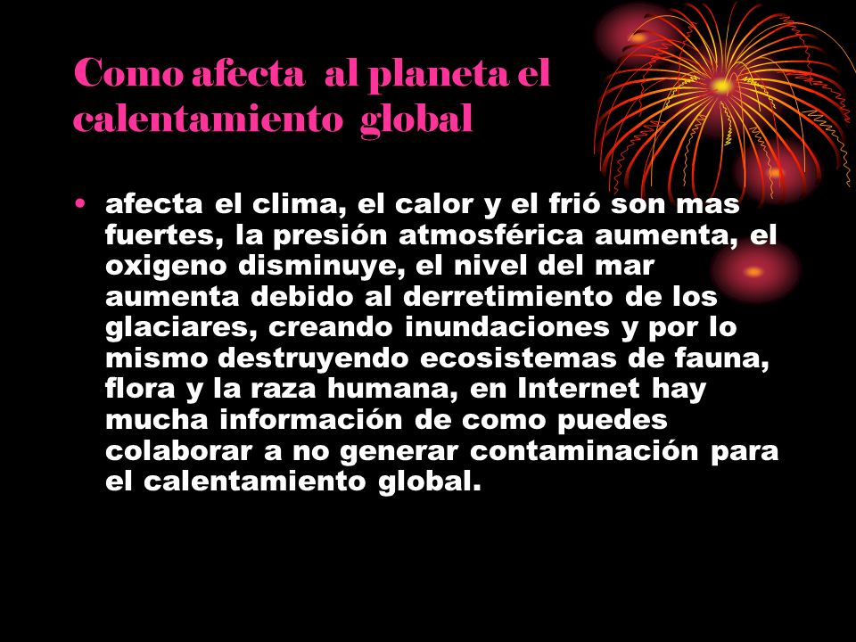 Como afecta al planeta el calentamiento global