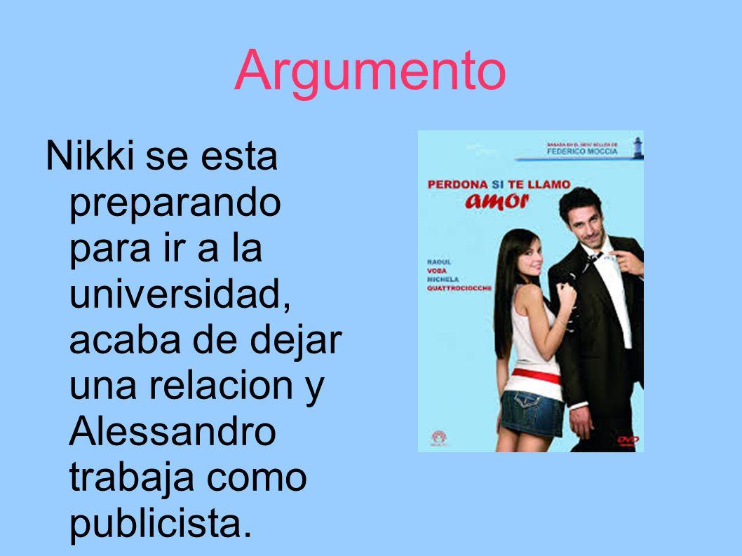 Argumento Nikki se esta preparando para ir a la universidad, acaba de dejar una relacion y Alessandro trabaja como publicista.