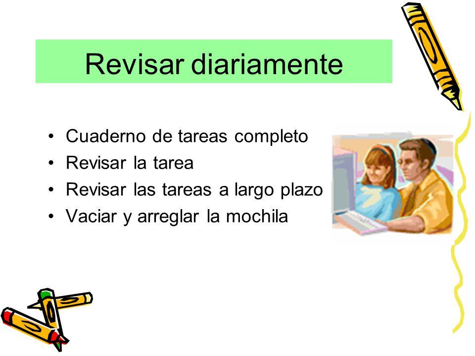 Revisar diariamente Cuaderno de tareas completo Revisar la tarea