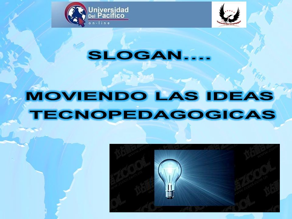 SLOGAN…. MOVIENDO LAS IDEAS TECNOPEDAGOGICAS