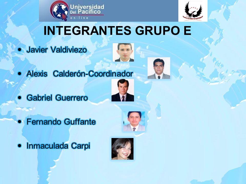 INTEGRANTES GRUPO E Javier Valdiviezo Alexis Calderón-Coordinador