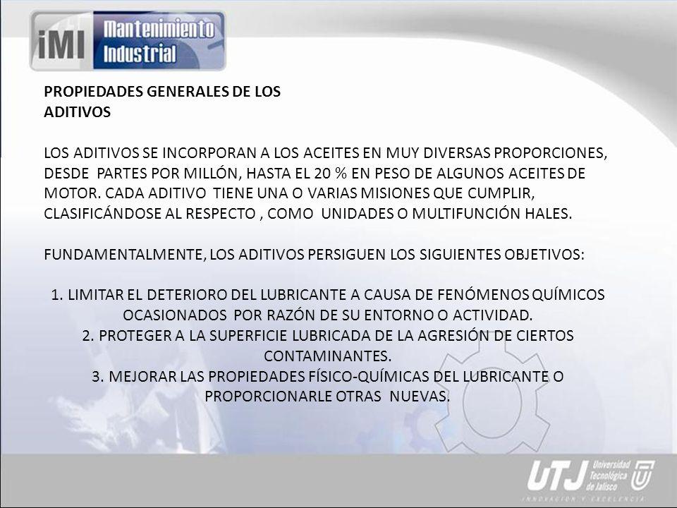 PROPIEDADES GENERALES DE LOS ADITIVOS