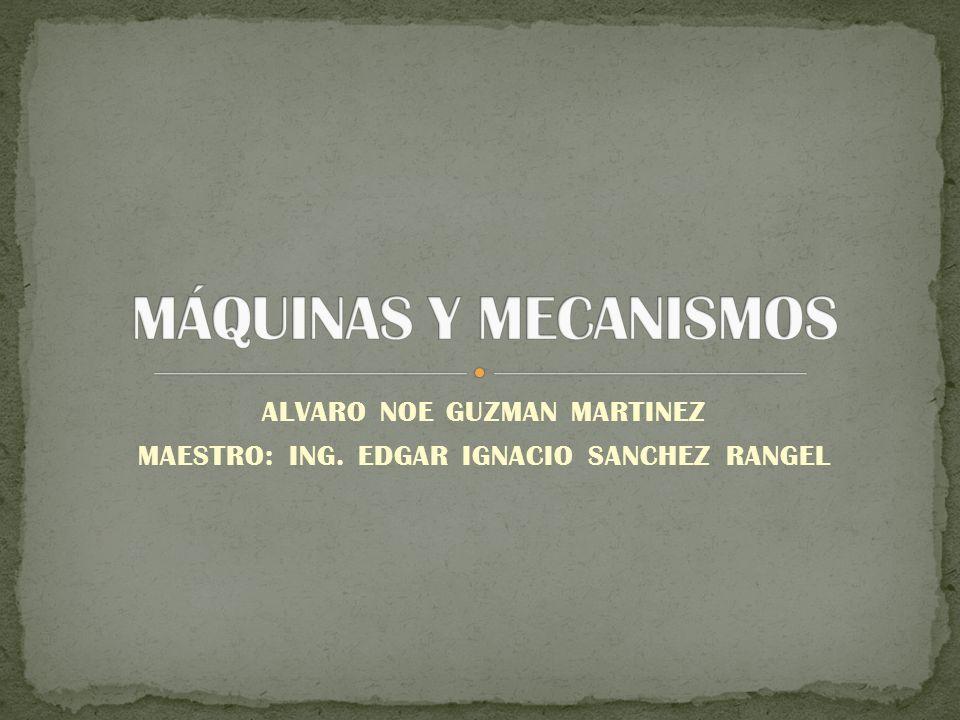ALVARO NOE GUZMAN MARTINEZ MAESTRO: ING. EDGAR IGNACIO SANCHEZ RANGEL