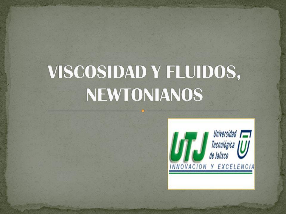 VISCOSIDAD Y FLUIDOS, NEWTONIANOS