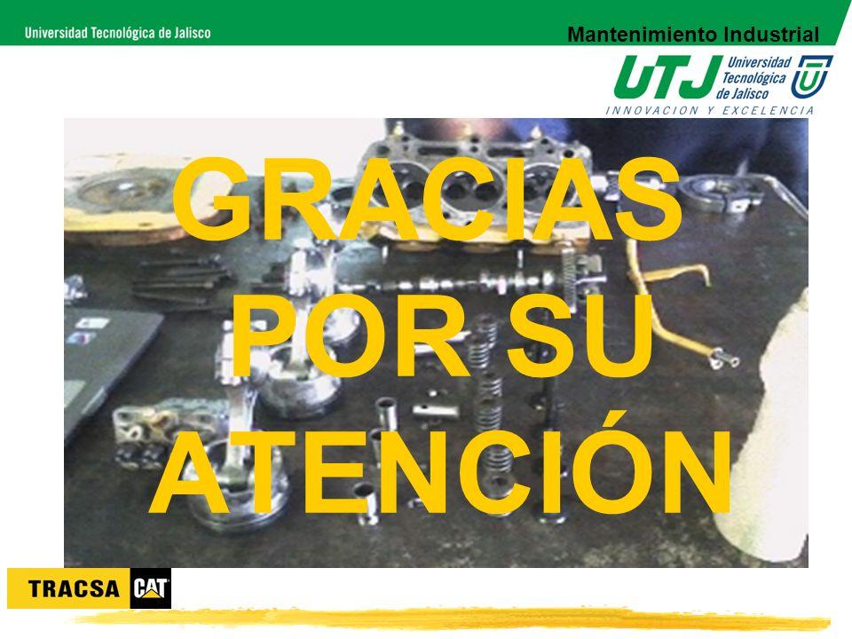 Mantenimiento Industrial GRACIAS POR SU ATENCIÓN