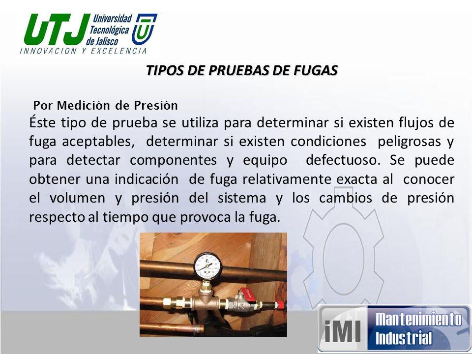 TIPOS DE PRUEBAS DE FUGAS