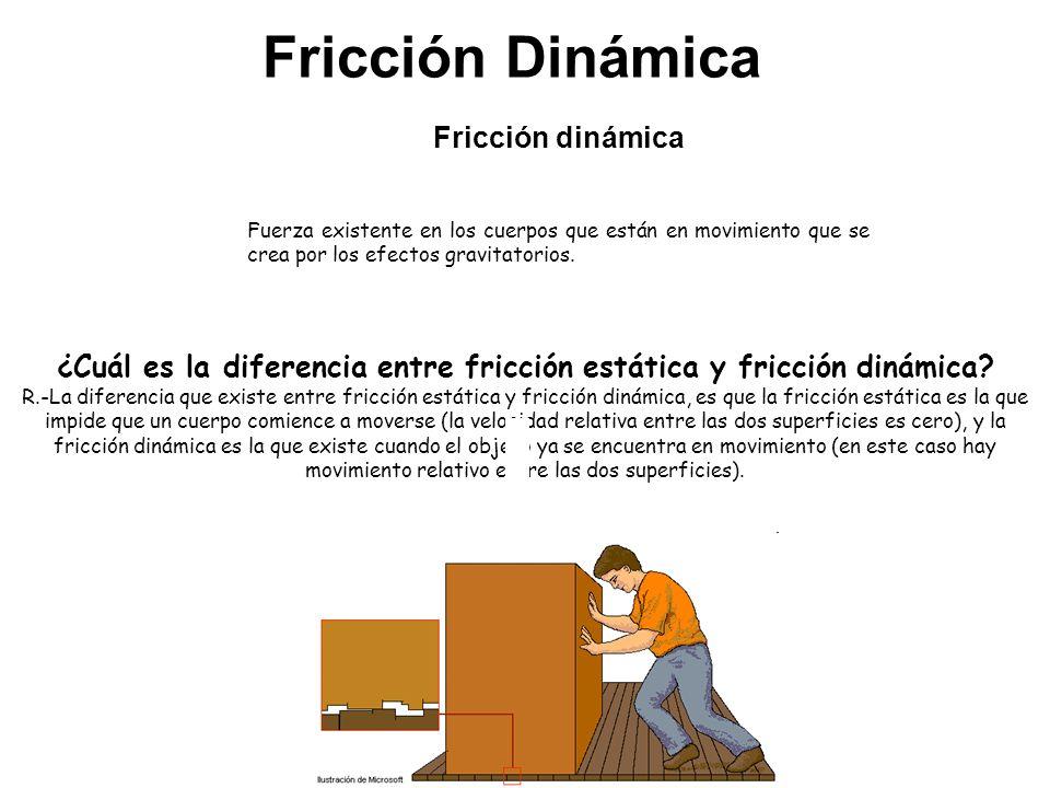 ¿Cuál es la diferencia entre fricción estática y fricción dinámica