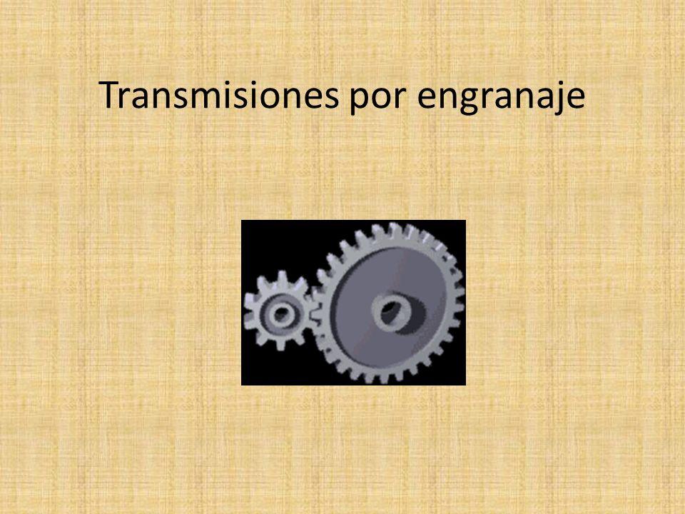 Transmisiones por engranaje