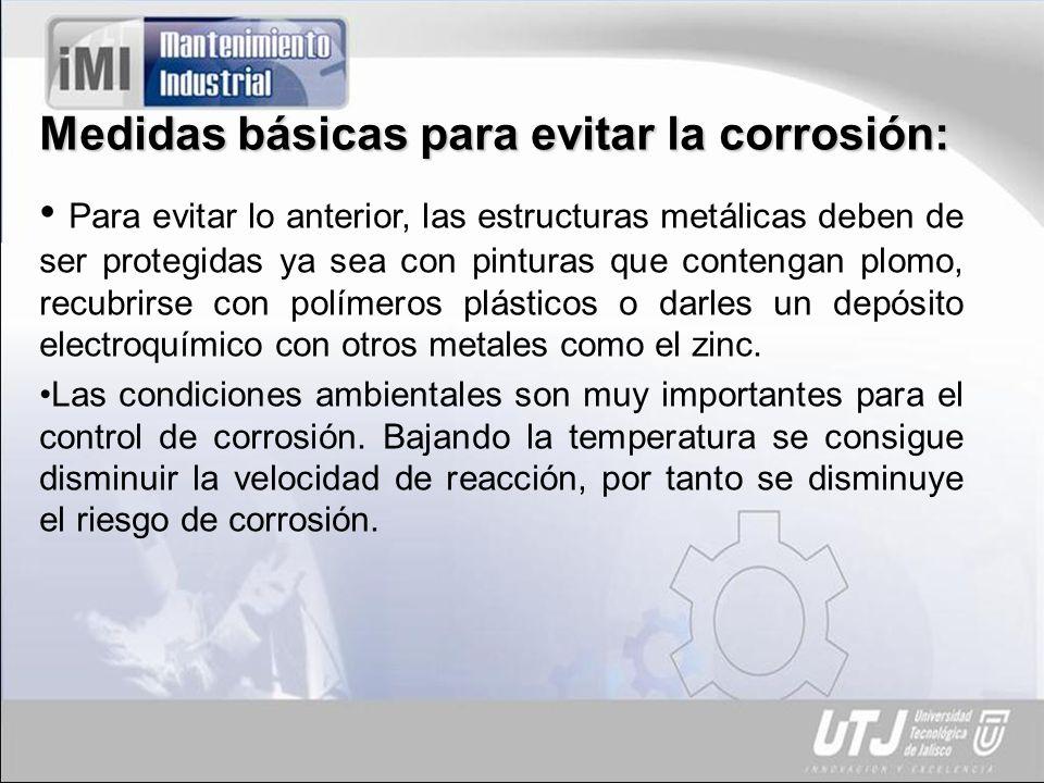 Medidas básicas para evitar la corrosión: