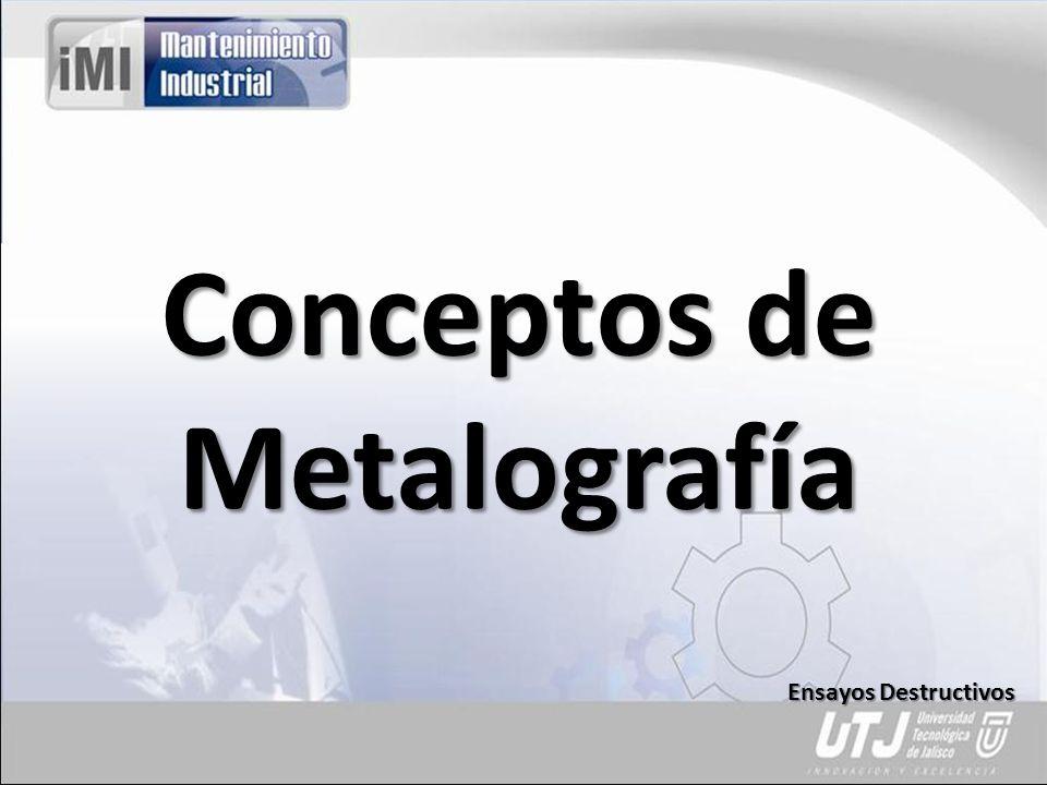 Conceptos de Metalografía