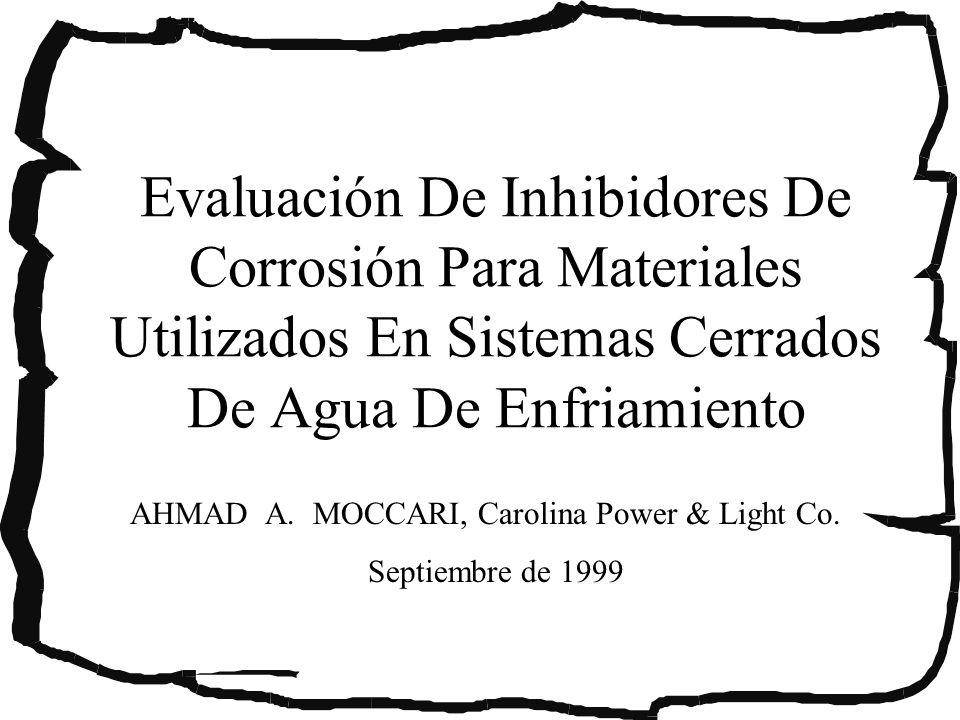 Evaluación De Inhibidores De Corrosión Para Materiales Utilizados En Sistemas Cerrados De Agua De Enfriamiento