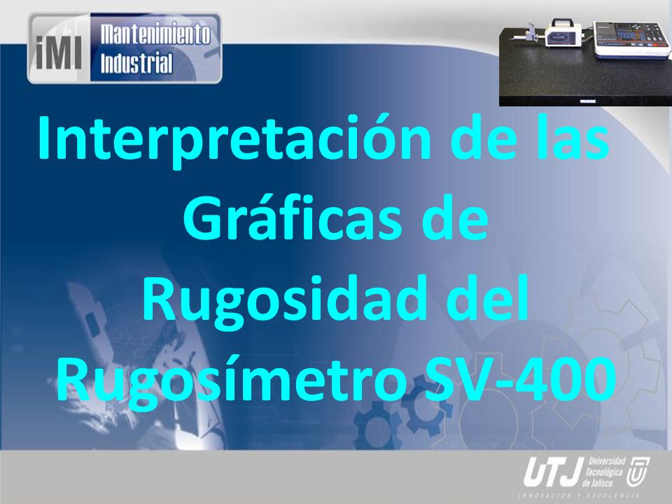 Interpretación de las Gráficas de Rugosidad del Rugosímetro SV-400