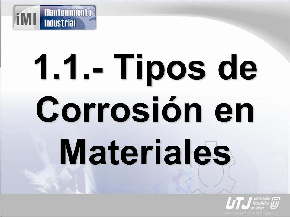 1.1.- Tipos de Corrosión en Materiales