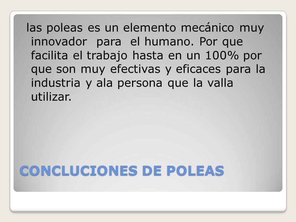 CONCLUCIONES DE POLEAS