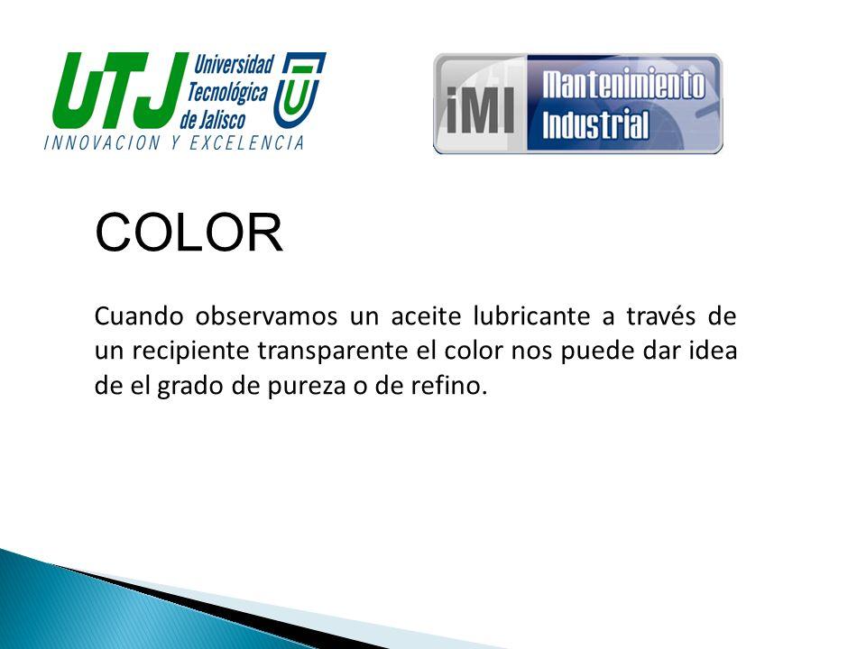 COLORCuando observamos un aceite lubricante a través de un recipiente transparente el color nos puede dar idea de el grado de pureza o de refino.