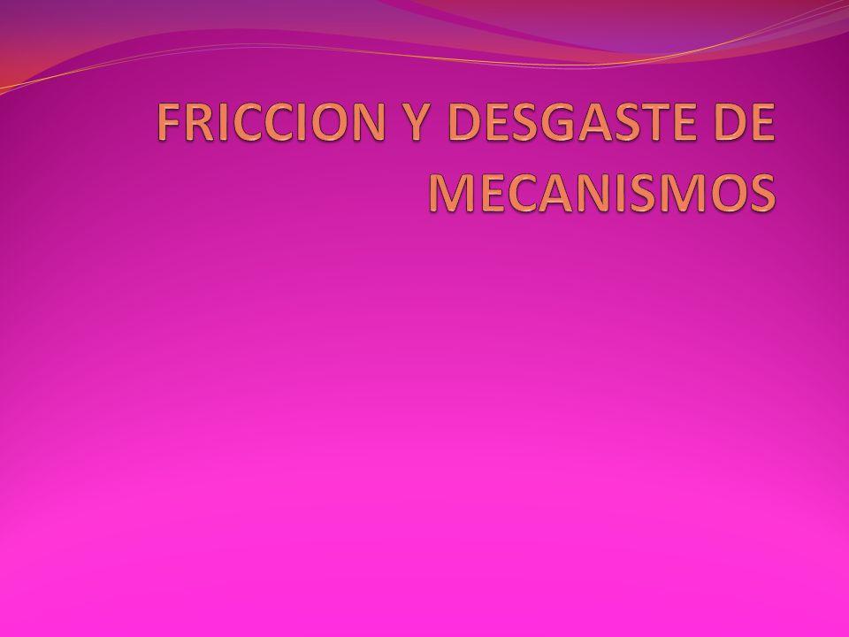 FRICCION Y DESGASTE DE MECANISMOS