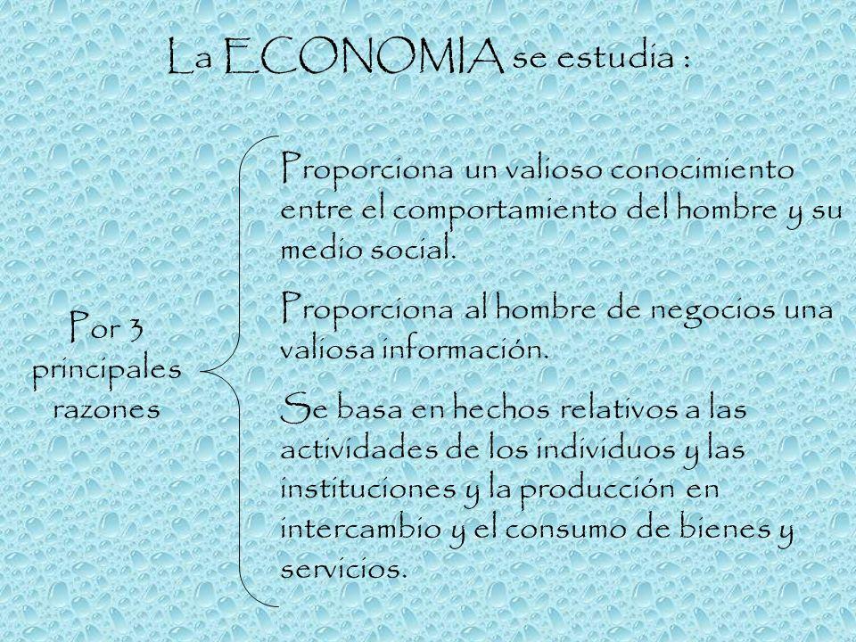 La ECONOMIA se estudia :