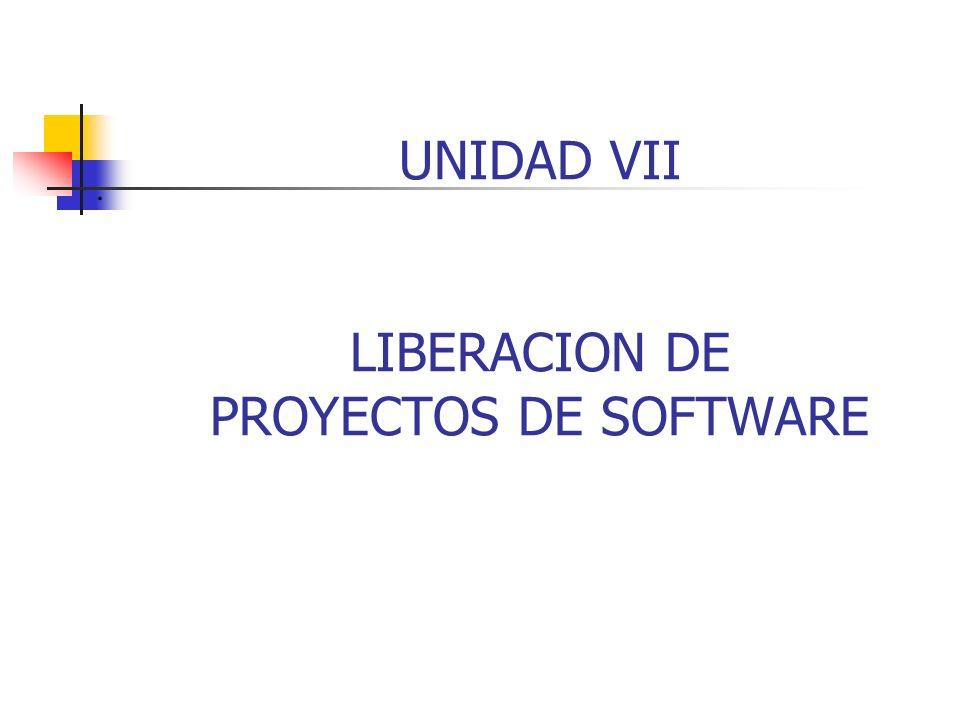 UNIDAD VII LIBERACION DE PROYECTOS DE SOFTWARE