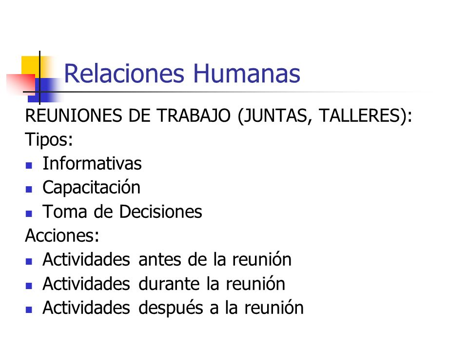 Relaciones Humanas REUNIONES DE TRABAJO (JUNTAS, TALLERES): Tipos: