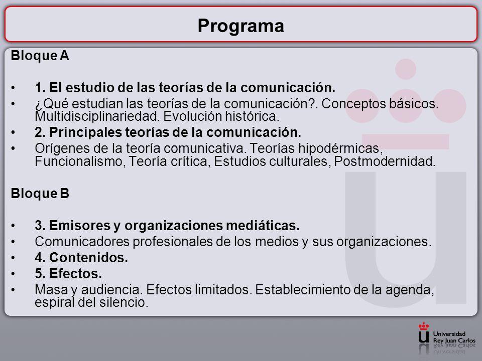 Programa Bloque A 1. El estudio de las teorías de la comunicación.