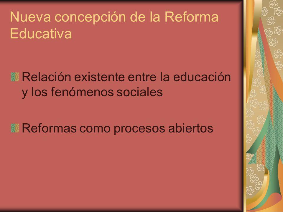 Nueva concepción de la Reforma Educativa