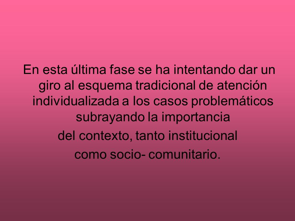 del contexto, tanto institucional como socio- comunitario.