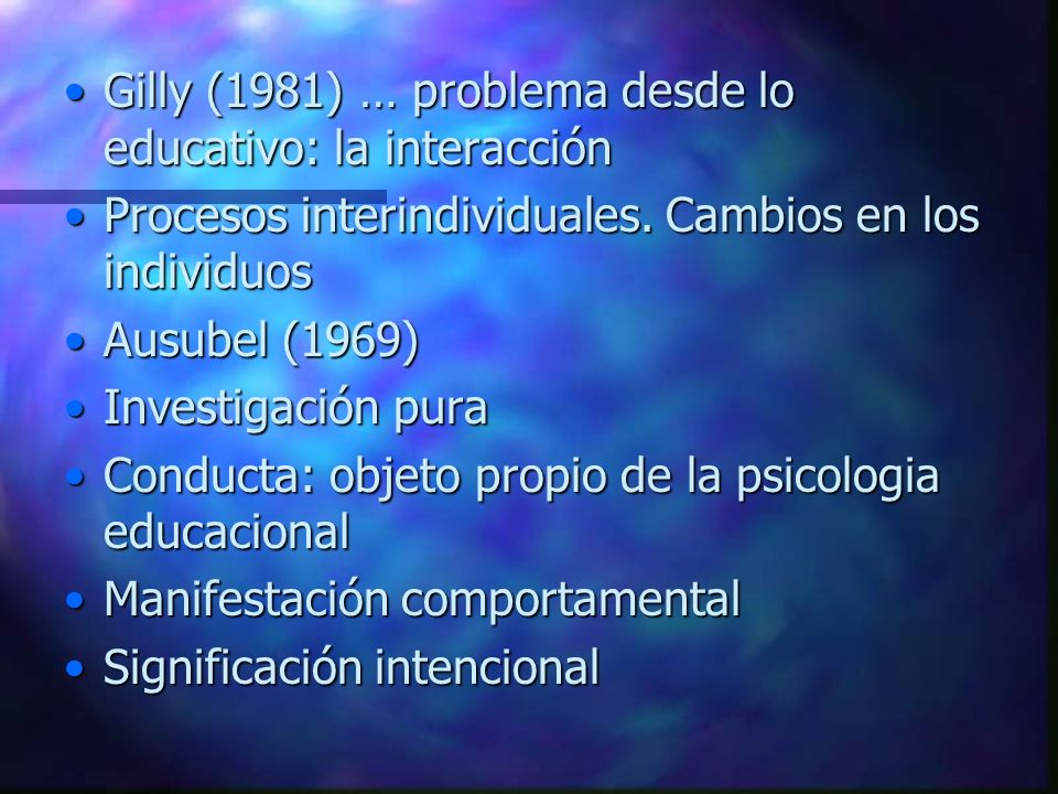 Gilly (1981) … problema desde lo educativo: la interacción