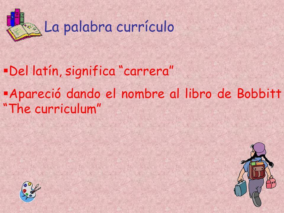 La palabra currículo Del latín, significa carrera