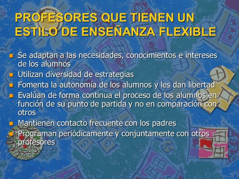 PROFESORES QUE TIENEN UN ESTILO DE ENSEÑANZA FLEXIBLE