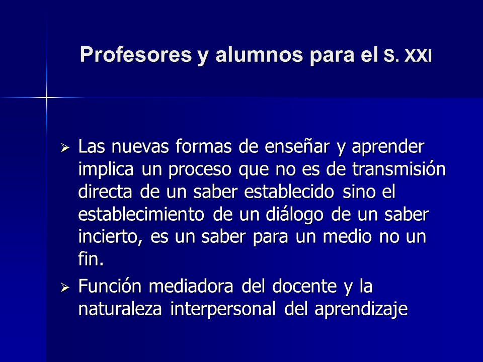Profesores y alumnos para el S. XXI