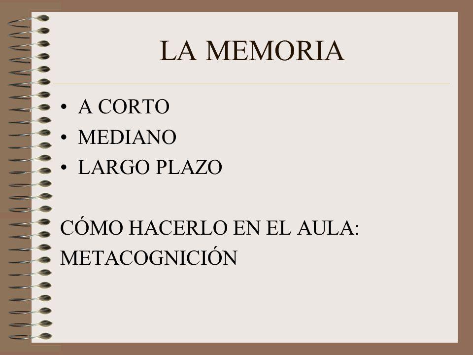 LA MEMORIA A CORTO MEDIANO LARGO PLAZO CÓMO HACERLO EN EL AULA: