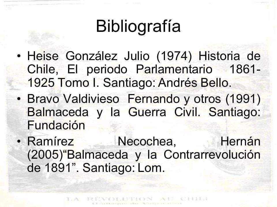 Bibliografía Heise González Julio (1974) Historia de Chile, El periodo Parlamentario 1861-1925 Tomo I. Santiago: Andrés Bello.
