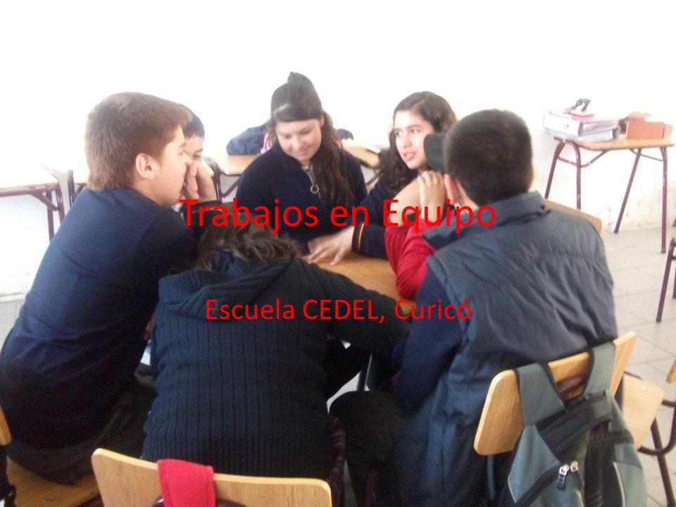 Trabajos en Equipo Escuela CEDEL, Curicó