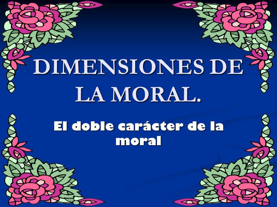 DIMENSIONES DE LA MORAL.