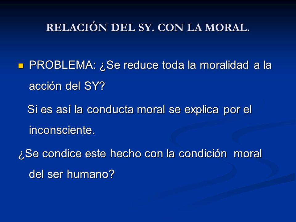 RELACIÓN DEL SY. CON LA MORAL.