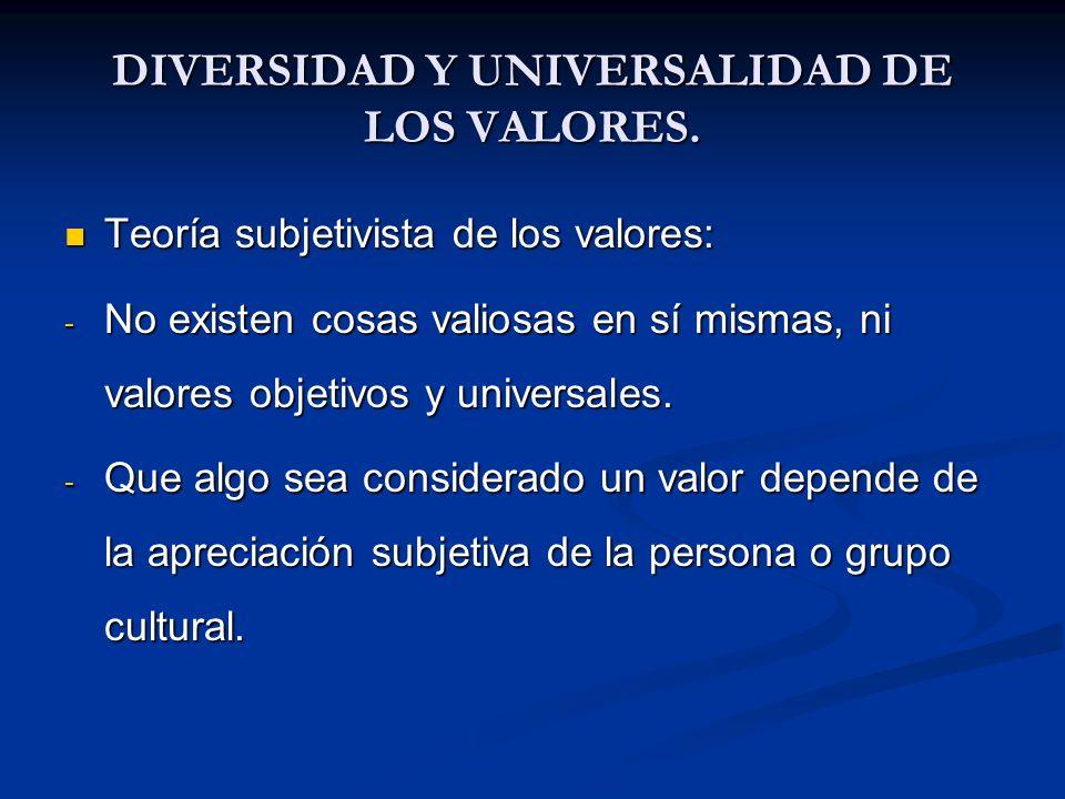 DIVERSIDAD Y UNIVERSALIDAD DE LOS VALORES.