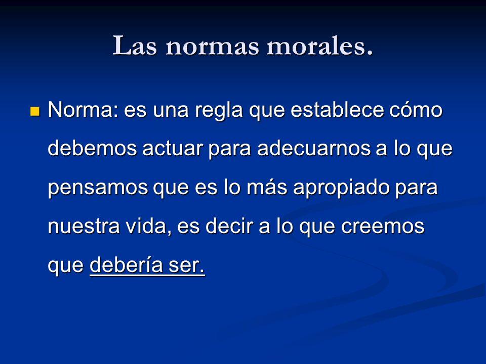 Las normas morales.