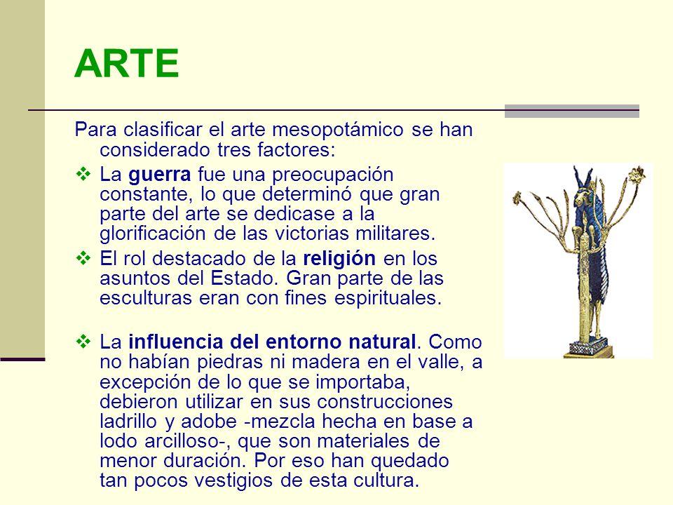 ARTEPara clasificar el arte mesopotámico se han considerado tres factores: