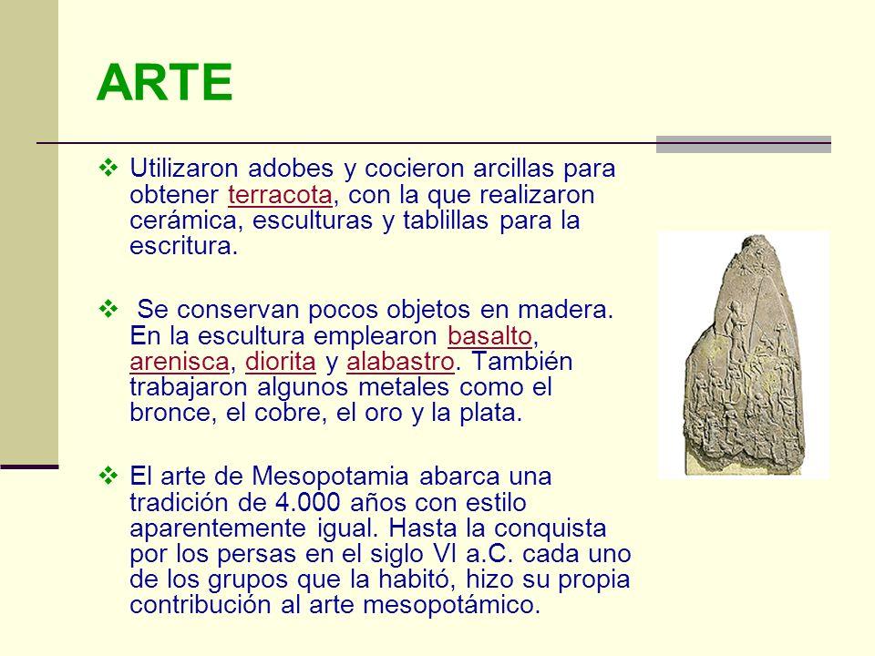ARTEUtilizaron adobes y cocieron arcillas para obtener terracota, con la que realizaron cerámica, esculturas y tablillas para la escritura.