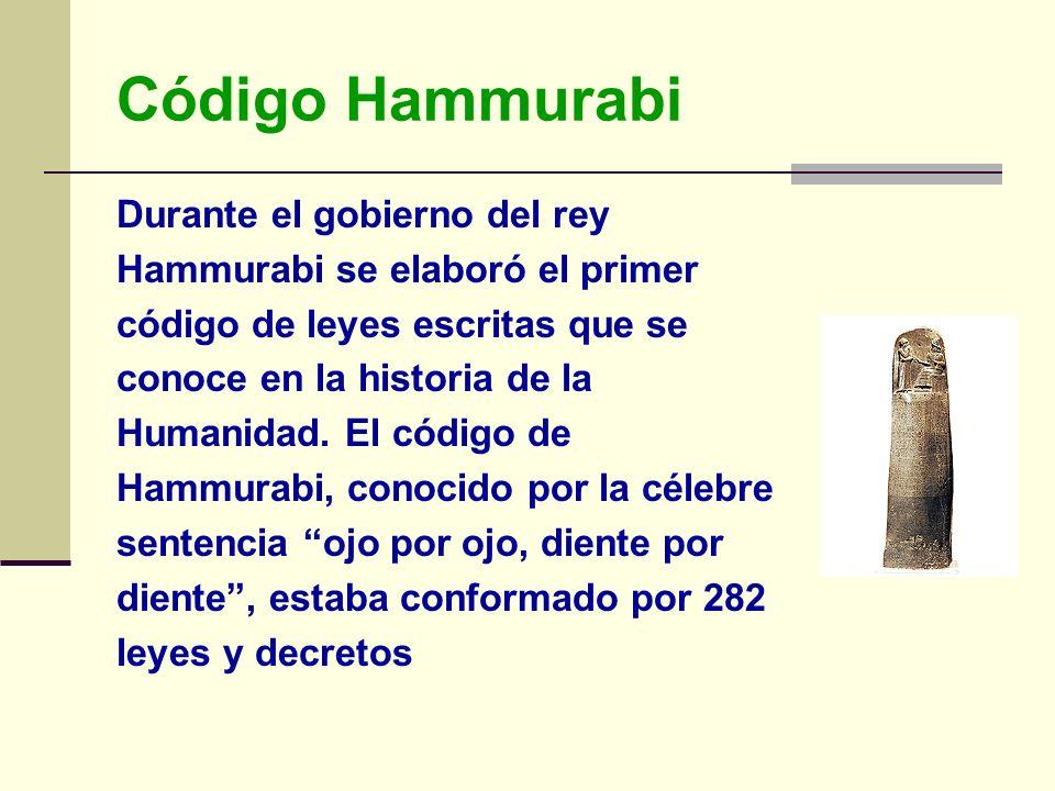 Código Hammurabi Durante el gobierno del rey