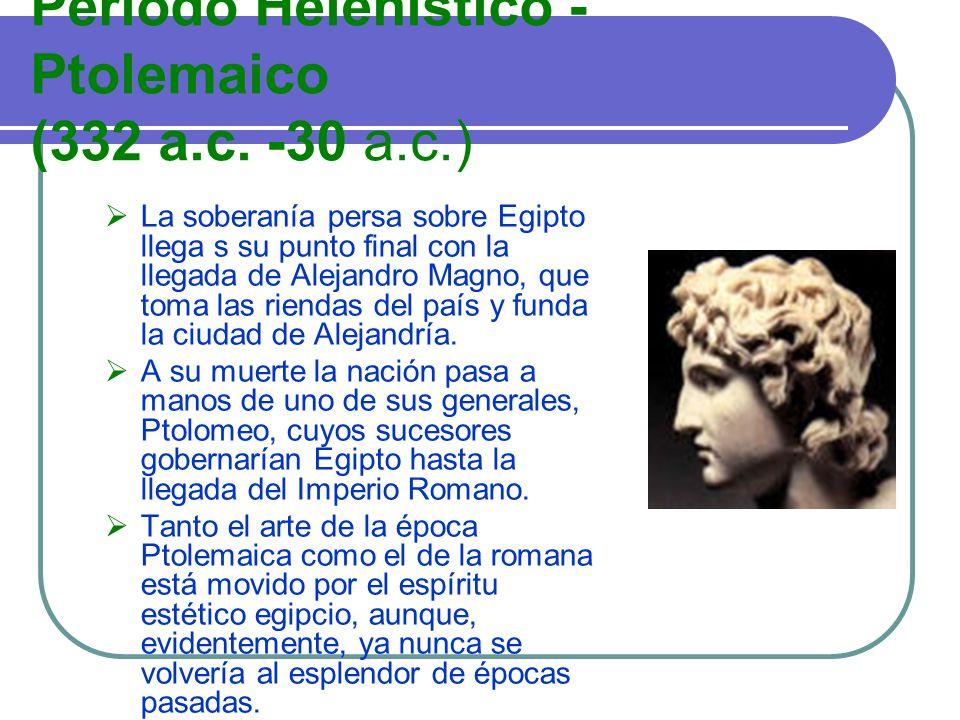 Período Helenístico - Ptolemaico (332 a.c. -30 a.c.)
