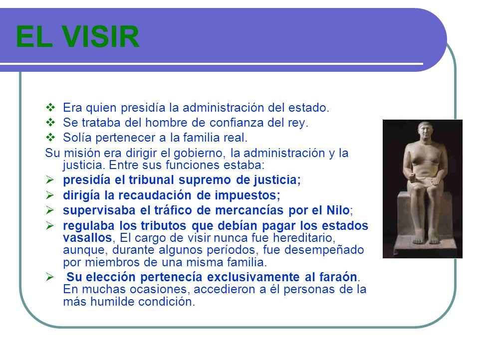 EL VISIR Era quien presidía la administración del estado.