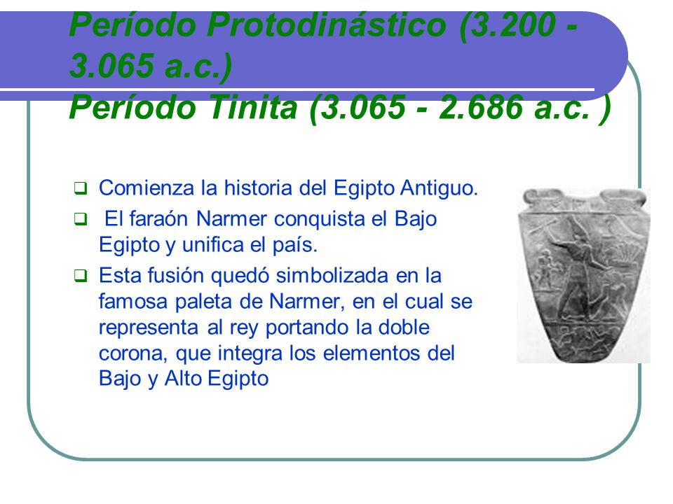 Período Protodinástico (3. 200 - 3. 065 a. c. ) Período Tinita (3