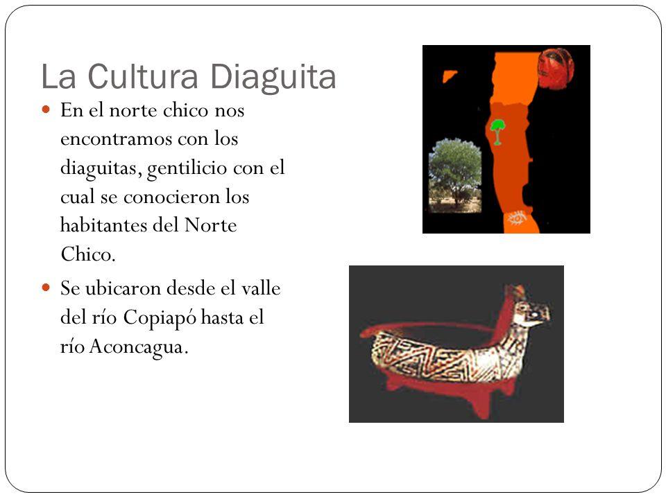 La Cultura Diaguita En el norte chico nos encontramos con los diaguitas, gentilicio con el cual se conocieron los habitantes del Norte Chico.