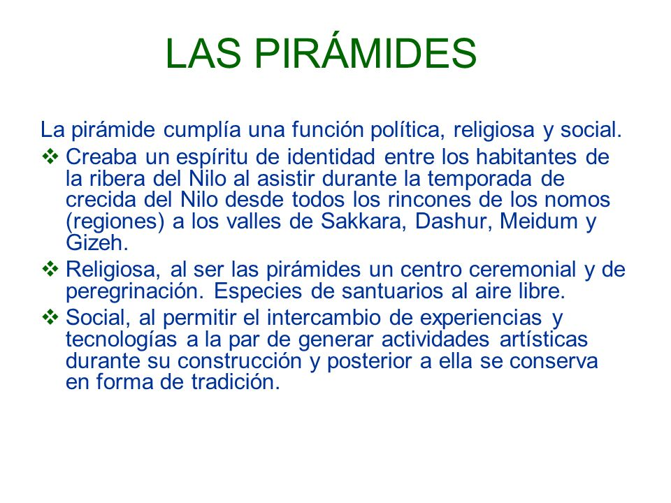 LAS PIRÁMIDES La pirámide cumplía una función política, religiosa y social.
