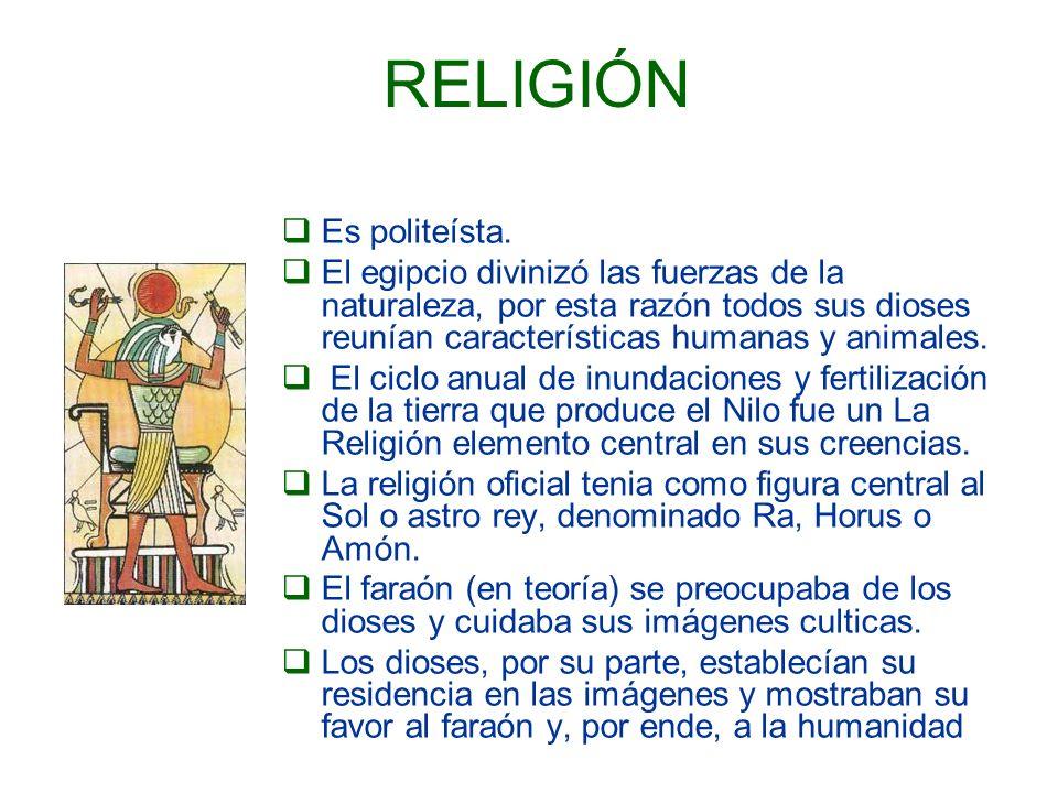 RELIGIÓN Es politeísta.