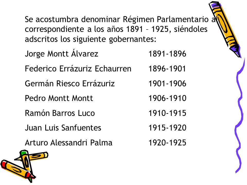 Se acostumbra denominar Régimen Parlamentario al correspondiente a los años 1891 – 1925, siéndoles adscritos los siguiente gobernantes: